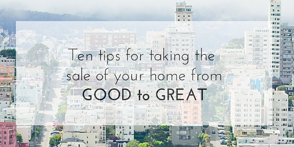 Top Ten Tips for Selling Your Home in San Francisco