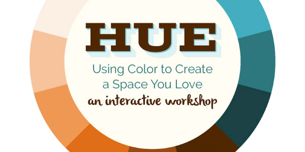 EVENT! Hue: Using Color to Create a Space you Love